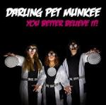 04. Darling Pet Munkee - You Better Believe It