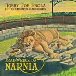 07. Bobby Joe Ebola & The Children Macnuggits - Trainwreck To Narnia