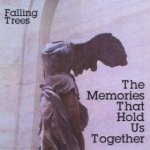 16. The Falling Trees - The Memories That Hold Us Together