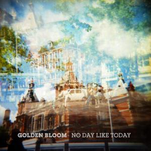 Golden Bloom - No Day Like Today