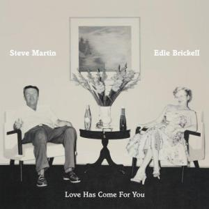 18. Steve Martin & Edie Brickell - Love Has Come For You