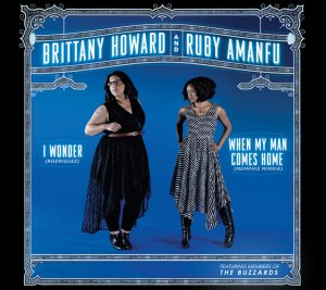 29. Brittany Howard & Ruby Amanfu - When My Man Comes Home