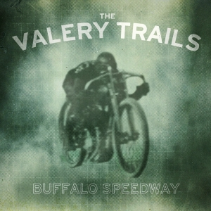 The Valery Trails - Buffalo Speedway - Album Art