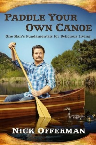 PaddleYourOwnCanoe by Nick Offerman