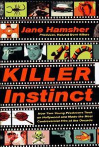 Killer Instinct by Jane Hamsher