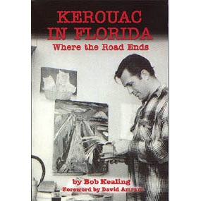 Kerouac In Florida by Bob Kealing