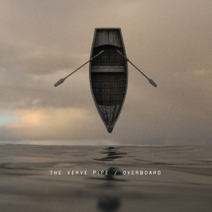 08. The Verve Pipe - Overboard