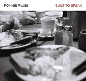 09. Ronnie Fauss - Built To Break
