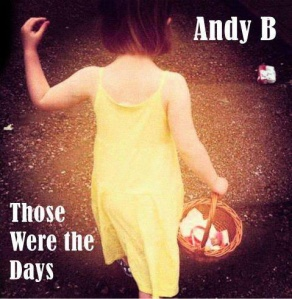 11. Andy B - Those Were the Days