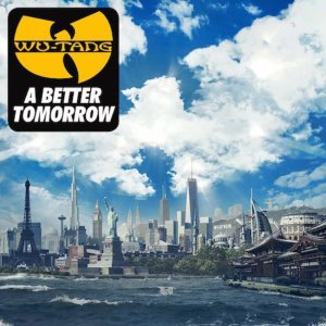 22. Wu-Tang Clan - A Better Tomorrow