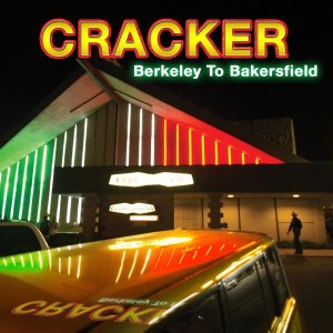 27. Cracker - Berkeley To Bakersfield