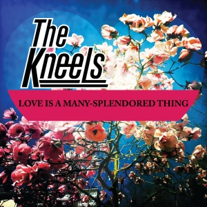 32. The Kneels - Love is a Splendored Thing